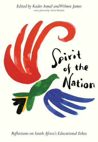 SPIRIT OF THE NATION: Reflections on South Africa's Educational Ethos