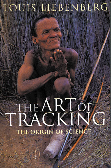 THE ART OF TRACKING: The origin of Science