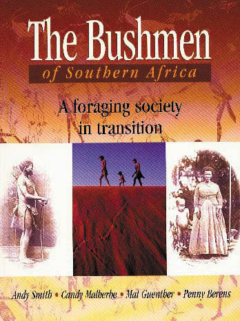 THE BUSHMEN OF SOUTHERN AFRICA: A foraging society in transition