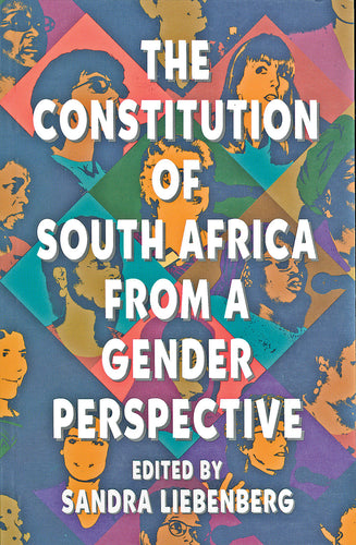 THE CONSTITUTION OF SOUTH AFRICA FROM A GENDER PERSPECTIVE