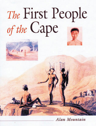 THE FIRST PEOPLE OF THE CAPE: Cape Heritage Series