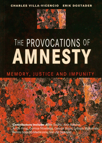 THE PROVOCATIONS OF AMNESTY: Memory, justice and impunity