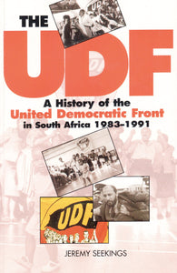 THE UDF: A history of the United Democratic Front in South Africa, 1983–1991