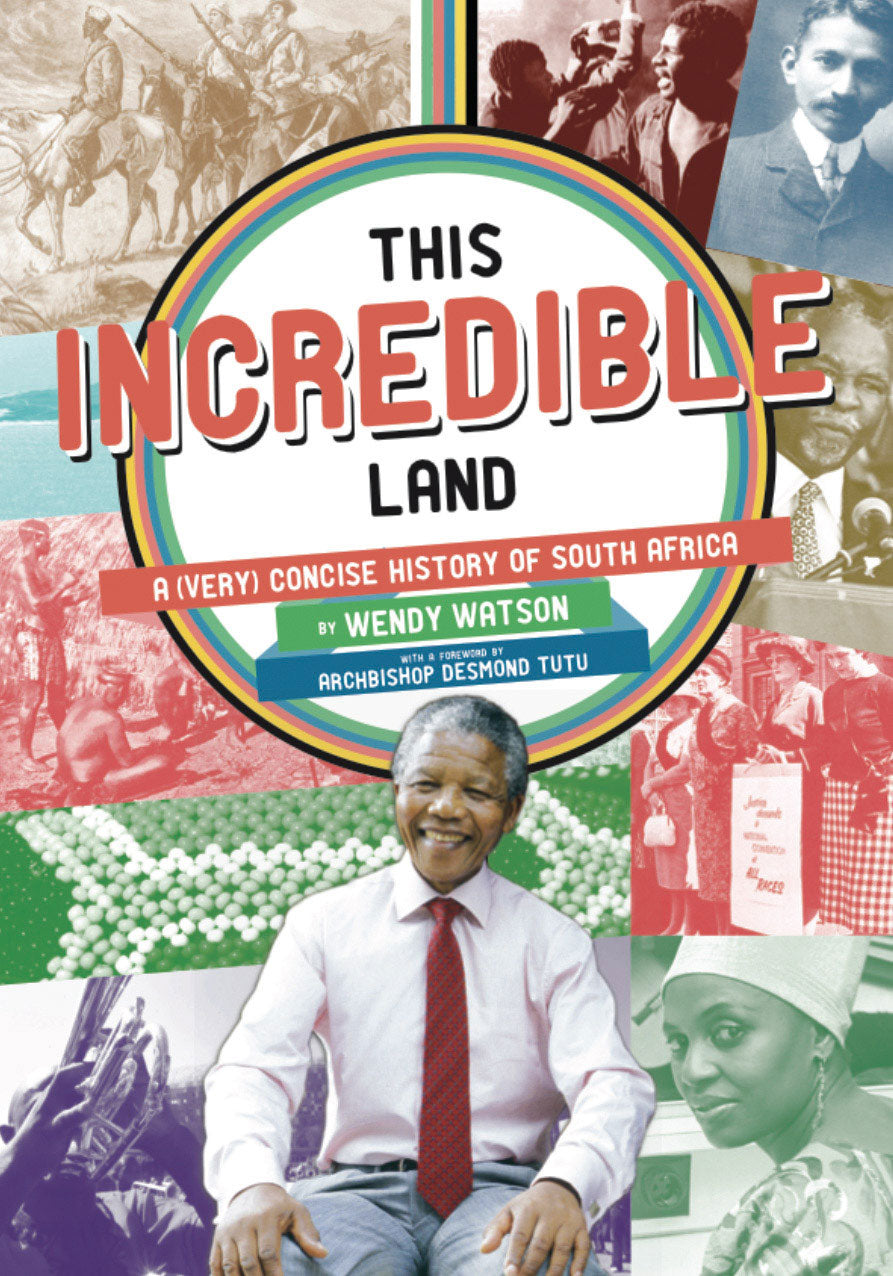 THIS INCREDIBLE LAND: A (Very) Concise History of South Africa
