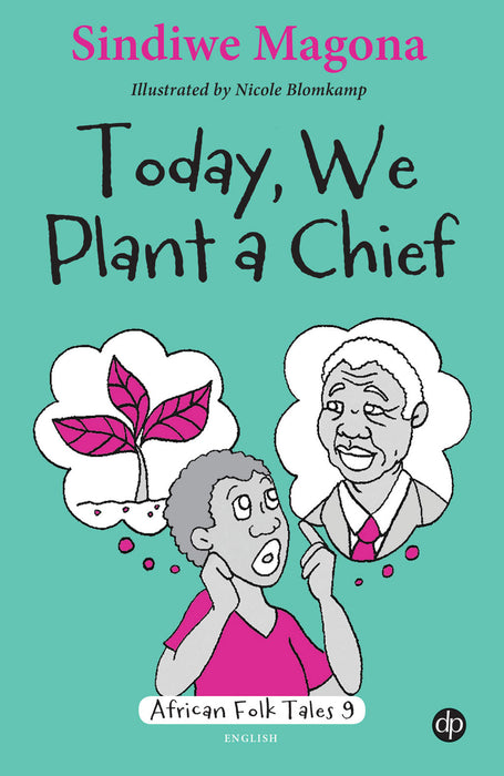 Today, We Plant a Chief - Folk Tale 9