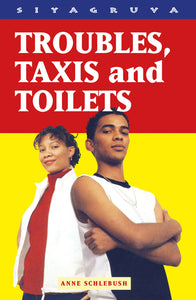 TROUBLES, TAXI'S AND TOILETS