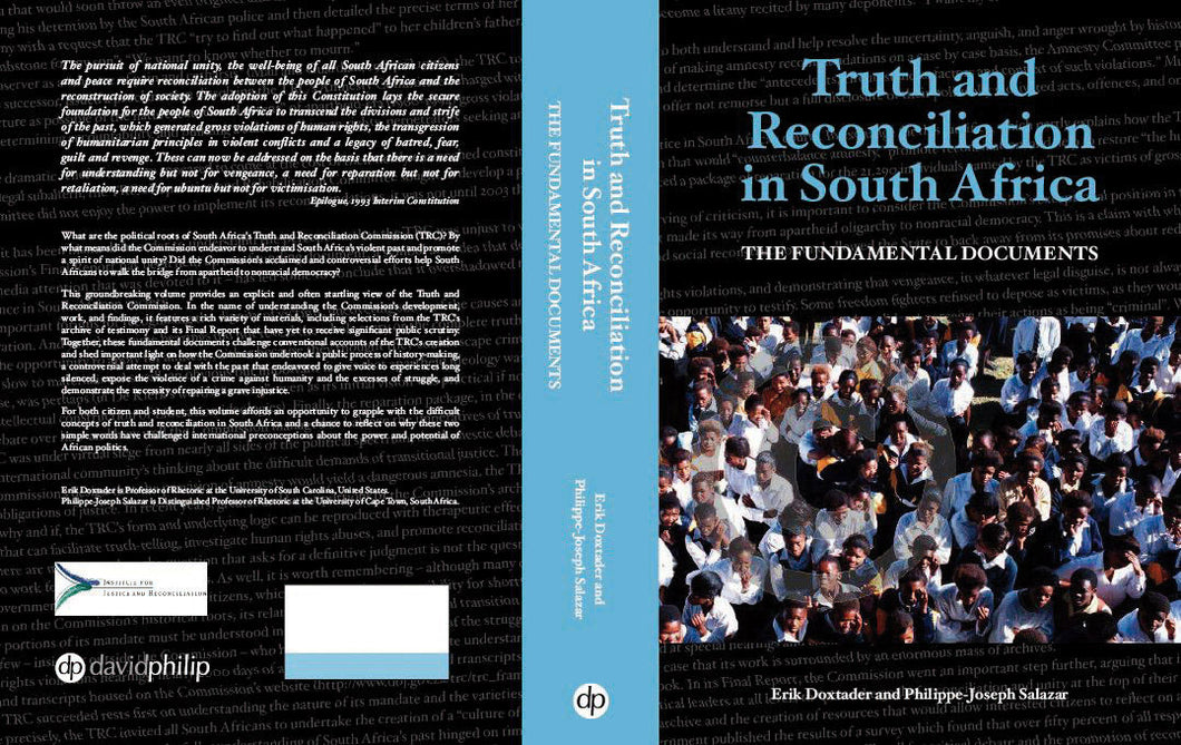 TRUTH AND RECONCILIATION IN SOUTH AFRICA: The Fundamental Documents