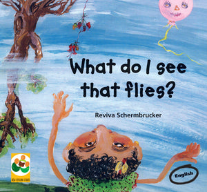 WHAT DO I SEE THAT FLIES?: A story from South Africa