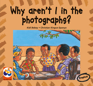 WHY AREN'T I IN THE PHOTOGRAPHS?: A story from Cameroon