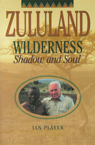 ZULULAND WILDERNESS: Shadow and Soul