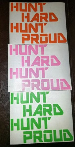 Hunt Hard Hunt Proud Decal