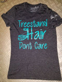Tree stand Hair dont care Tee