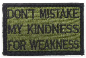 Don't Mistake My Kindness for Weakness Green and Black Medical Gear Outfitters  medical-gear-outfitters.myshopify.com Medical Gear Outfitters