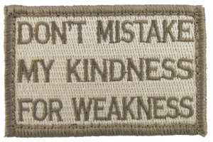 Don't Mistake My Kindness for Weakness Subdued Medical Gear Outfitters  medical-gear-outfitters.myshopify.com Medical Gear Outfitters