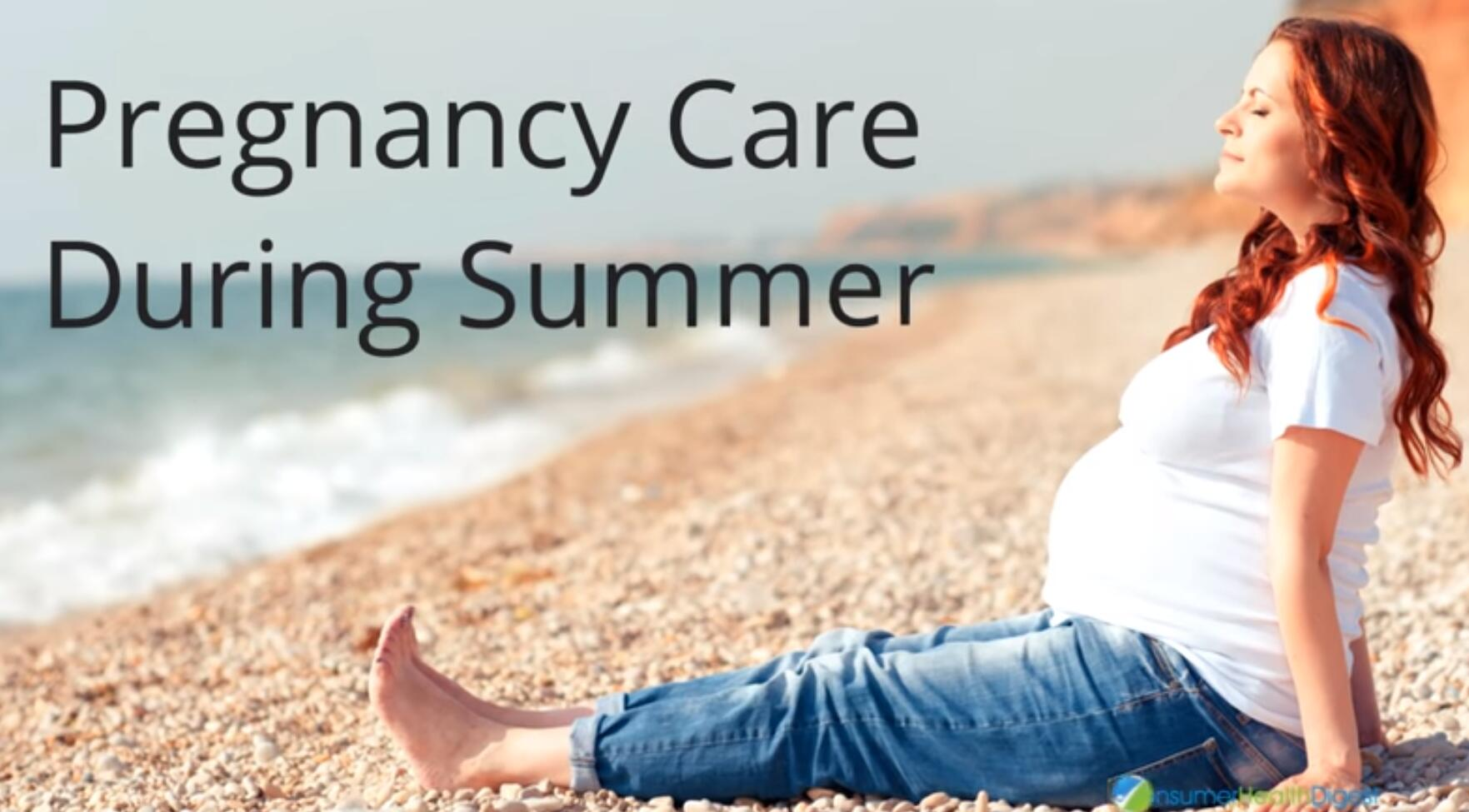 Pregnancy Care During Summer: How to Cope Up With Hot Weather?