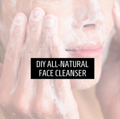 DIY all-natural gentle face cleanser recipe