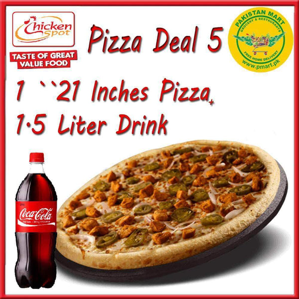 Chicken Spot Chicken Spot Chicken Spot – Pizza Deal 5 - (1 *  21 inch Pizza , 1 * 1.5 Litre Drink )