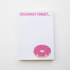 Doughnut forget Notepad