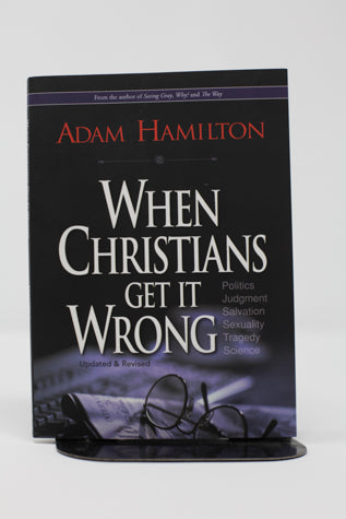 When Christians Get It Wrong Revised By: Adam Hamilton (used-like new) - Little Green Schoolhouse Books
