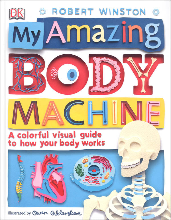 My Amazing Body Machie A colorful visual guide to how your body works (Used - Like New) - Little Green Schoolhouse Books