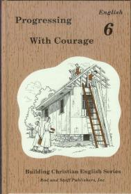 Progressing with Courage- Building Christian English Series (used) - Little Green Schoolhouse Books