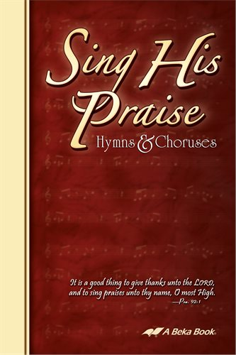 Sign His Praise Hymns & Choruses ABeka (Used- Like New) - Little Green Schoolhouse Books