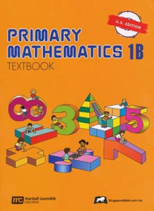 Singapore Math: Primary Math Textbook 1B US Edition (Used-Good) - Little Green Schoolhouse Books