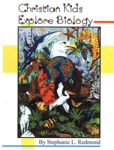 Christian Kids Explore Biology (Used-Like New) - Little Green Schoolhouse Books