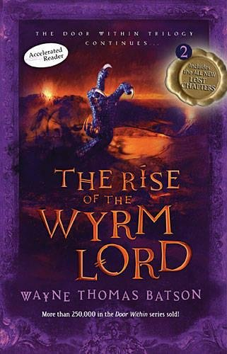 The Rise of the Wyrm Lord (Door Within Trilogy, Book 2) - Wayne Thomas Batson (Used) - Little Green Schoolhouse Books