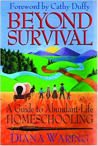 Beyond Survival A Guide to Abundant-Life Homeschooling By Diana Waring (Used - Good) - Little Green Schoolhouse Books