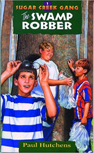 Sugar Creek Gang Book 1 The Swamp Robber By Paul Hutchens (New) - Little Green Schoolhouse Books