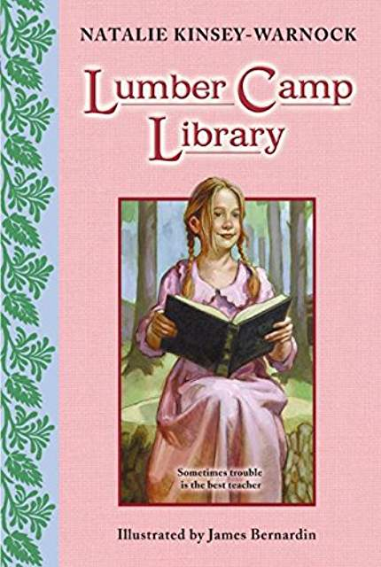 Lumber Camp Library By Natalie Kinsley-Warnock (Used) - Little Green Schoolhouse Books