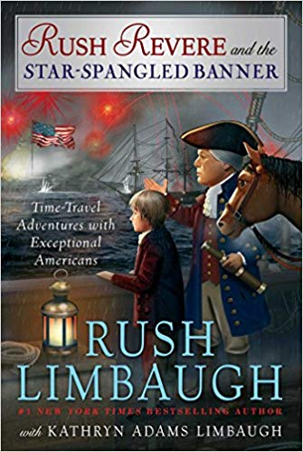 Rush Revere and the Star-Spangled Banner By Rush Limbaugh (New) - Little Green Schoolhouse Books