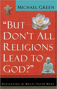 """But Don't All Religions Lead to God?"" (Used-Like New) - Little Green Schoolhouse Books"