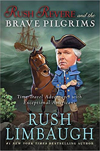 Rush Revere and the Brave Pilgrims By Rush Limbaugh (Used - Good) - Little Green Schoolhouse Books