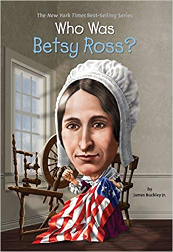 Who Was Betsy Ross By James Buckley Jr. (New) - Little Green Schoolhouse Books