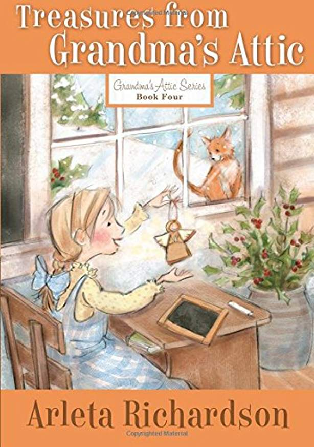 Grandma's Attic  # 4 - Treasures from Grandma's Attic By Arleta Richardson (New) - Little Green Schoolhouse Books
