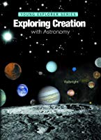 Exploring Creation with Astronomy - Young Explorer Series- 1st Edition (Used-Like New) - Little Green Schoolhouse Books