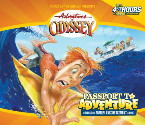 Adventures in Odyssey: Volume 19: Passport to Adventure (New) - Little Green Schoolhouse Books