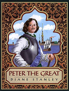 Peter the Great by Diane Stanley (Used) - Little Green Schoolhouse Books