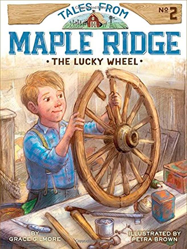 Tales from Maple Ridge #2 - The Lucky Wheel By Grace Gilmore (Used) - Little Green Schoolhouse Books