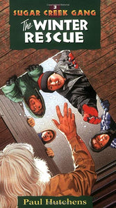 Sugar Creek Gang Book 3 The Winter Rescue By Paul Hutchens (New) - Little Green Schoolhouse Books