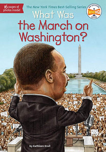 What Was the March on Washington By Kathleen Krull (New) - Little Green Schoolhouse Books
