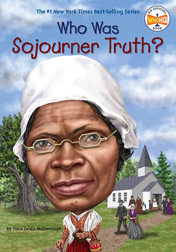Who Was Sojourner Truth By Yona Zeldis McDonough - Little Green Schoolhouse Books