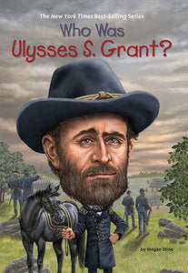 Who Was Ulysses S. Grant By Megan Stine - Little Green Schoolhouse Books