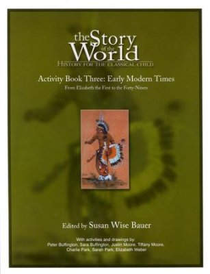 The Story of the World Activity Book Three: Early Modern Times (Used-Like New) - Little Green Schoolhouse Books