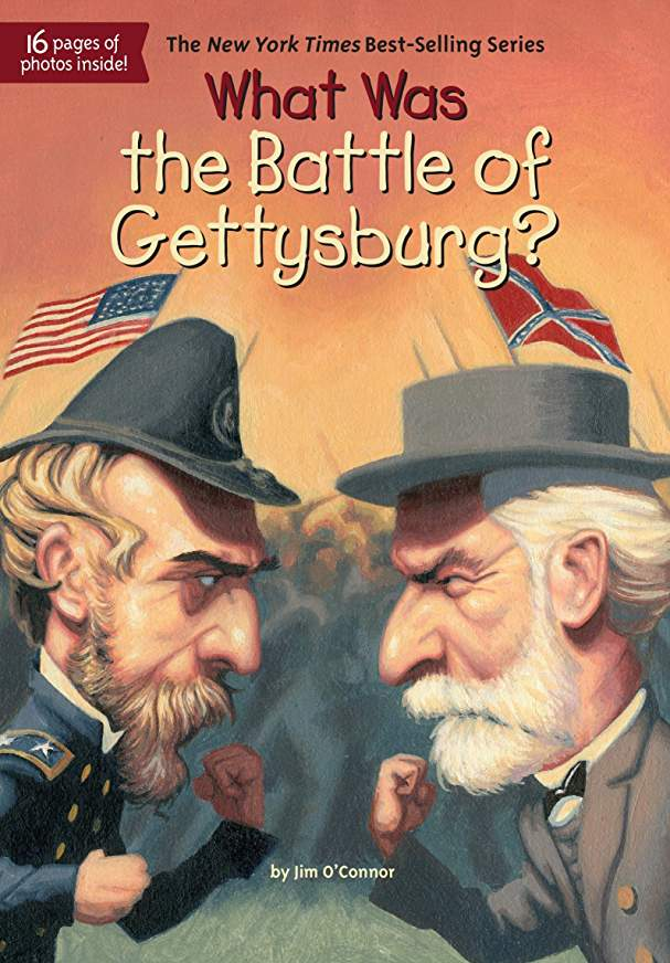 What Was the Battle of Gettysburg By Jim O'Connor (New) - Little Green Schoolhouse Books