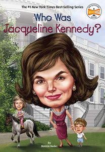 Who Was Jacqueline Kennedy By Bonnie Bader - Little Green Schoolhouse Books
