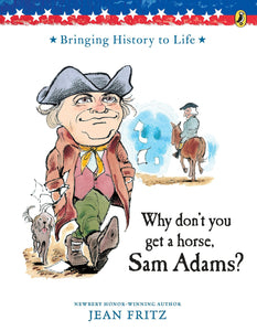 Why Don't You Get a Horse Sam Adams? - by Jean Fritz (Used) - Little Green Schoolhouse Books