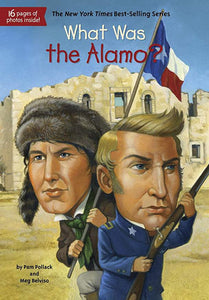 What Was the Alamo By Pam Pollack & Meg Belviso (New) - Little Green Schoolhouse Books